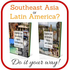 Organize your own trips to Southeast Asia or Latin America (e-books)