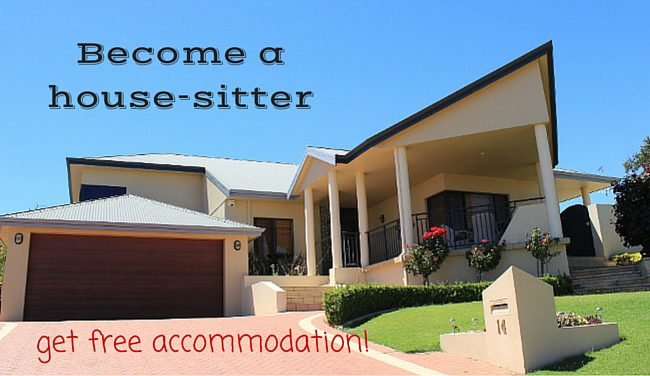 become a house sitter - get free accommodation