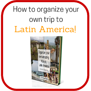 Organize your own amazing trips to Latin America (ebook)